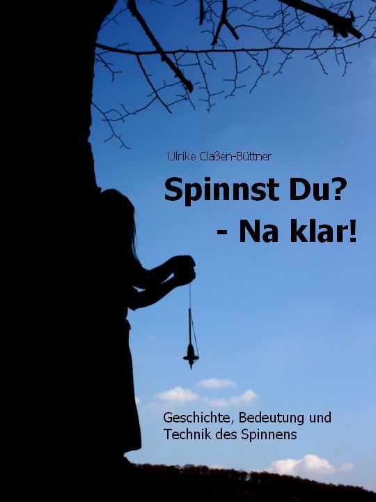 Ulrike Claßen-Büttner: Spinnst Du? Na klar!